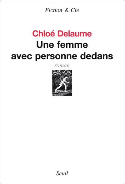 Chloé Delaume, Une femme avec personne dedans