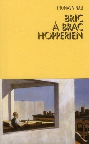 Bric à brac Hopperien Thomas Vinau