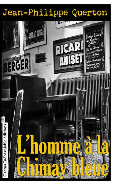 L'HOMME À LA CHIMAY BLEUE de Jean-Philippe QUERTON (Cactus Inébranlable éditions)