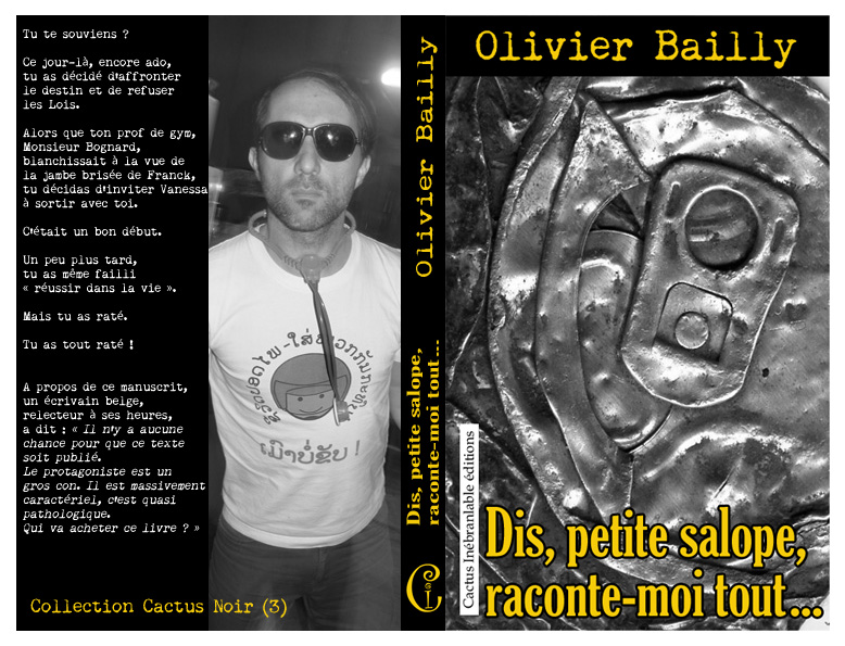 DIS, PETITE SALOPE, RACONTE-MOI TOUT... d'Olivier BAILLY (Cactus Inébranlable éditions)
