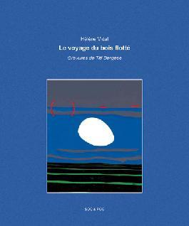 Le voyage du bois flotté  Hélène Vidal
