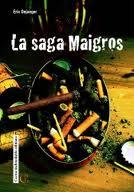 LA SAGA MAIGROS d'Éric DEJAEGER (Cactus Inébranlable éditions)