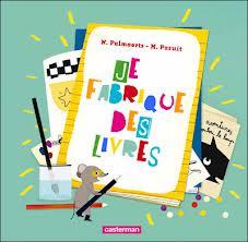 Je fabrique mes livres de Nadine Palmaerts/Marie Paruit.