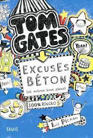 Tom Gates, excuses béton (et autres bons plan) Liz Pichon - Seuil 2012