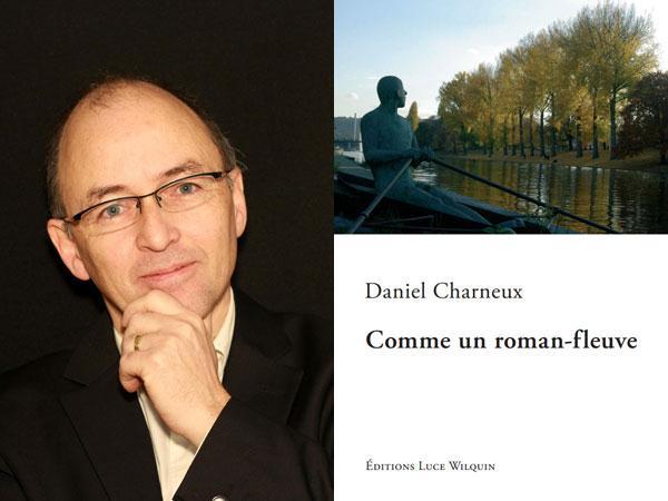 COMME UN ROMAN FLEUVE de Daniel CHARNEUX