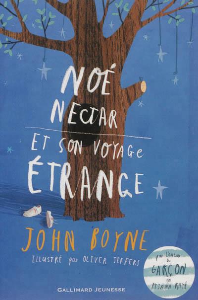 Noé Nectar et son étrange voyage, John Boyne