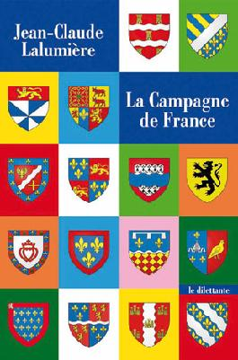 Jean-Claude Lalumière – La Campagne de France- le dilettante (288 pages, 17,50€)