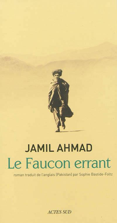 Le Faucon errant de Jamil Ahmad