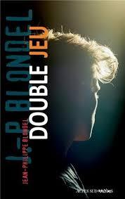 Jean-Philippe Blondel, Double jeu, Actes Sud Junior (135 pages, 11€).