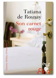 Tatiana de Rosnay - Son carnet rouge -Éditions Héloïse d'Ormesson (192 pages- 17€)
