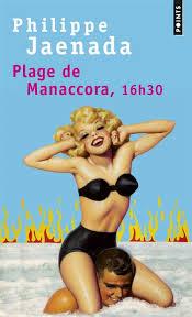 Philippe Jaenada - Plage de Manaccora, 16h 30