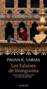 Les Falaises de Wangsisina de Pavan K. Varma traduit de l'anglais (Inde) par Sophie Bastide-Foltz – Actes Sud, mars 2014. 240 pages, 21 €.
