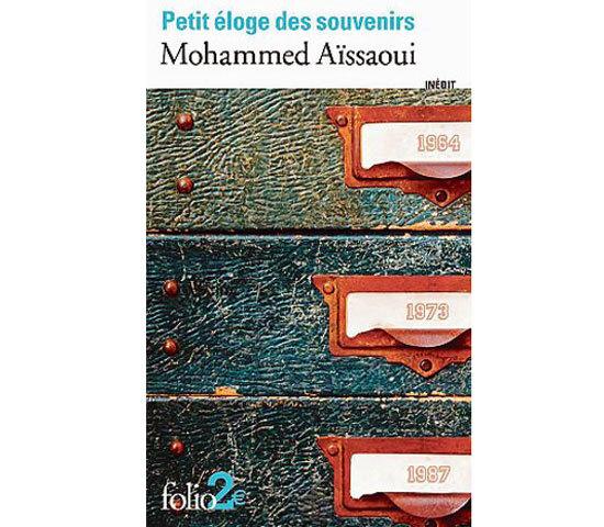 Petit éloge des souvenirs - Mohammed Aïssaoui – Folio