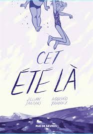 Cet été là – roman graphique jeunesse, de Jillian Tamaki et Mariko Tamaki
