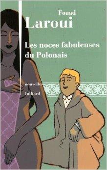Fouad Laroui  Les noces fabuleuses du Polonais  nouvelles  Julliard
