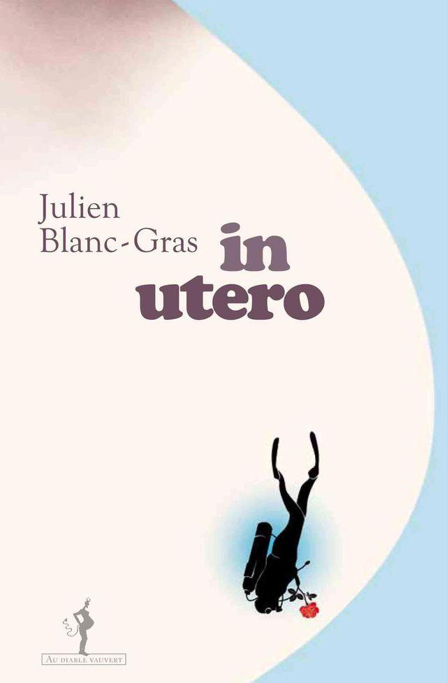 in-utero-par-julien-blanc-gras-au-diable-vauvert-190-p-15_5408237
