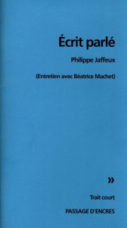 Écrit parlé, Philippe Jaffeux, Entretien avec Béatrice Machet, Trait court, Passages d'encres, mai2016