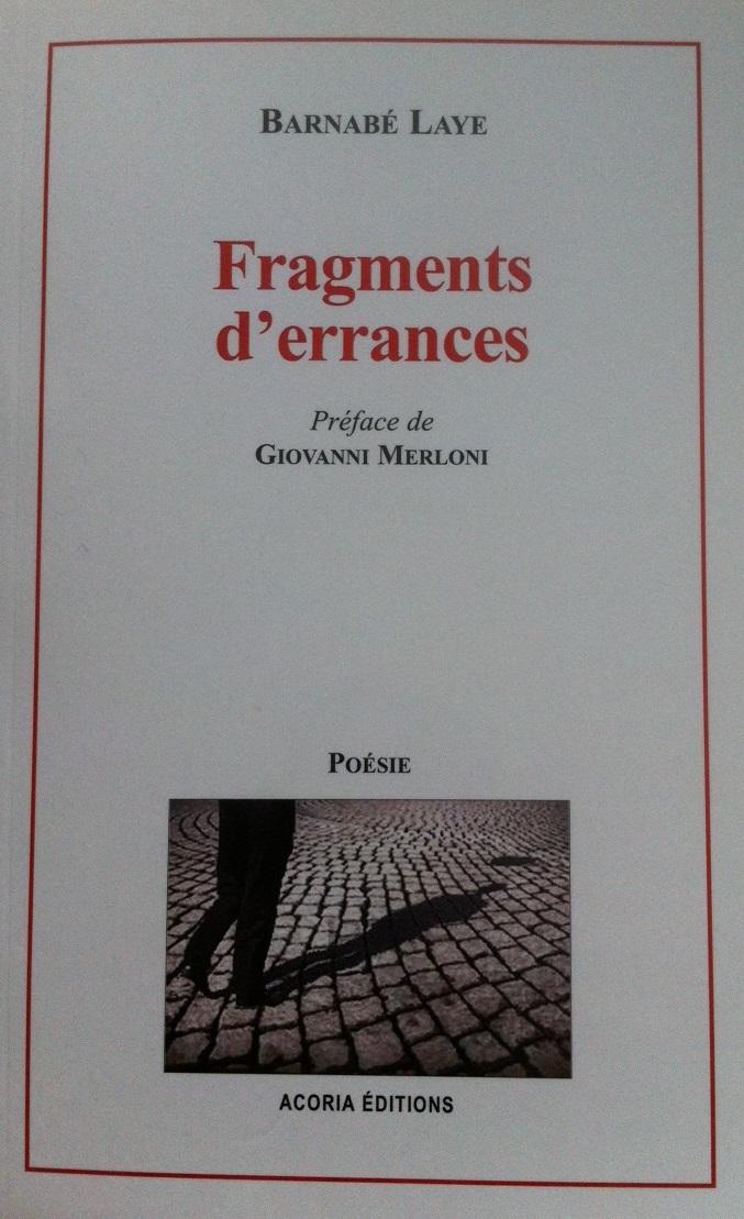 Barnabé LAYE – Fragments d'errances –  ACORIA Editions 2015–