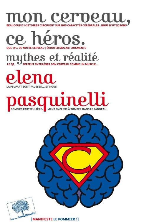 Mon cerveau, ce héros,  mythes et réalité – Elena Pasquinelli – Manifeste – Éditions Le Pommier, Paris 2015 234 pages,19€