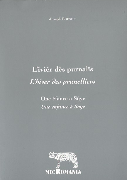 Joseph Bodson, L'hiver des prunelliers, une enfance à Soye, Éditions MicRomania, mai 2016,Belgique