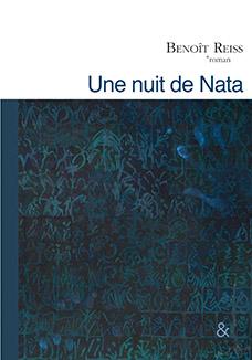 Benoît Reiss, Une nuit de Nata, roman, Esperluète éditions, septembre 2016,16€