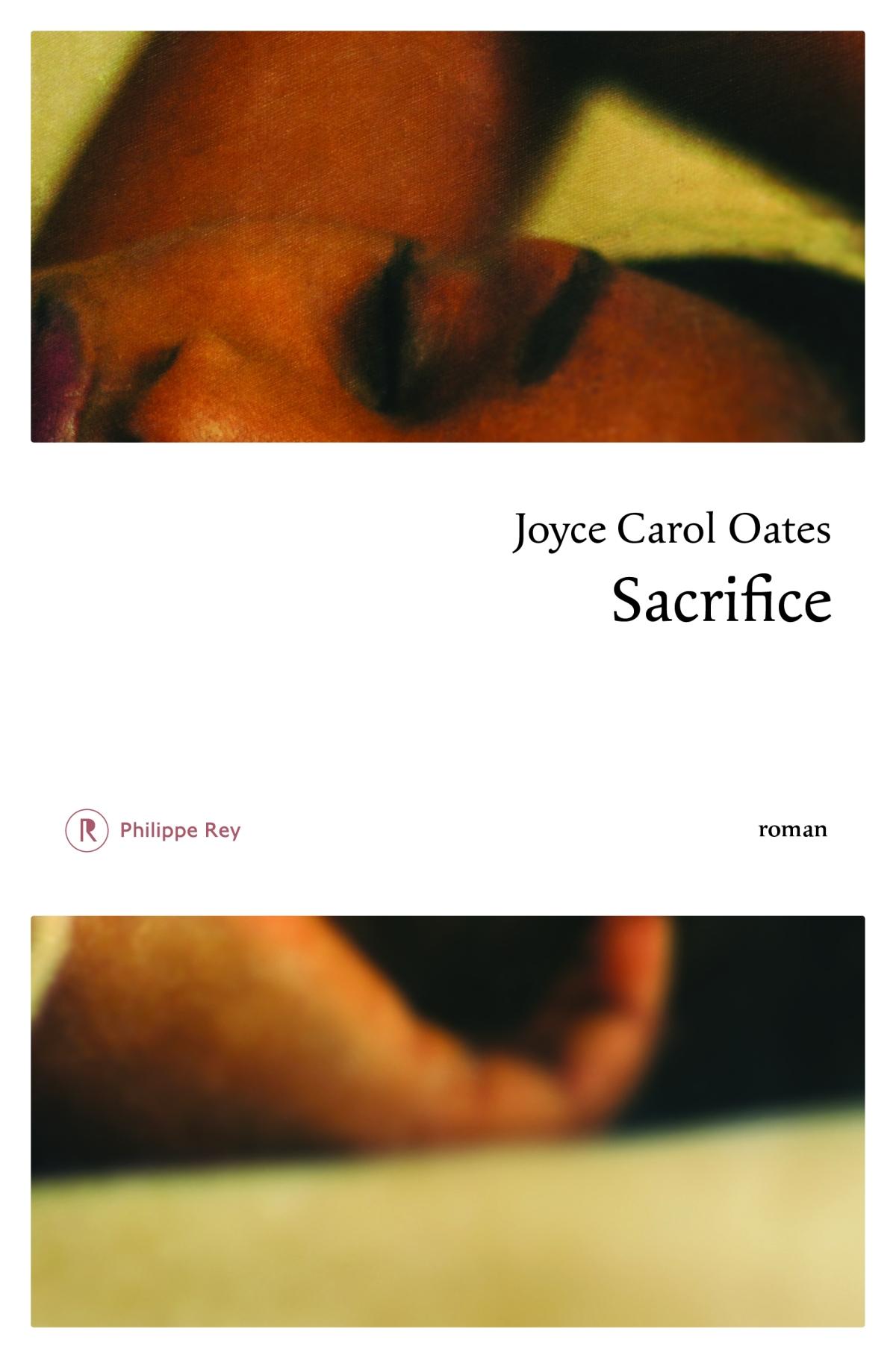 Sacrifice, Joyce Carol Oates, éditions Philippe Rey, 2016, 357pages.