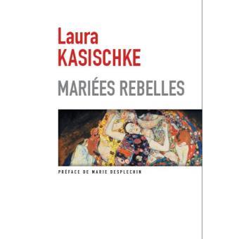 Laura KASISCHKE – Mariées rebelles – Page à Page (2016), traduit de l'anglais (États-Unis) par CélineLeroy