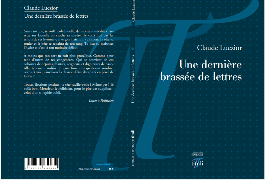 CLAUDE LUEZIOR, UNE DERNIÈRE BRASSÉE DE LETTRES, Éditions tituli, Paris, déc.2016