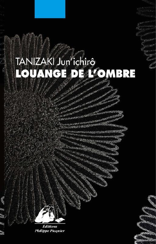 Tanizaki Jun'ichirô, Louange de l'ombre, Éditions Philippe Picquier, Collection Gingko, traduit du japonais par Ryoko Sekiguchi et Patrick Honnoré, janvier 2017, 106 pages,13€