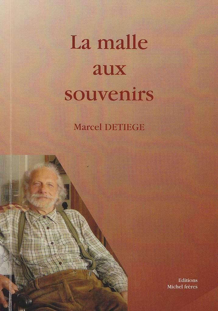 La malle aux souvenirs : poésies/ Marcel Detiège ; Bruxelles : Michel Frères,2016