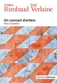 Arthur Rimbaud Paul Verlaine – Un concert d'enfers (Vies et poésies) – Coll. Quarto – Broché – Ed. Gallimard, 1856 pp. – Édition établie et présentée par Solenn Dupas, Yann Frémy et HenryScepi.