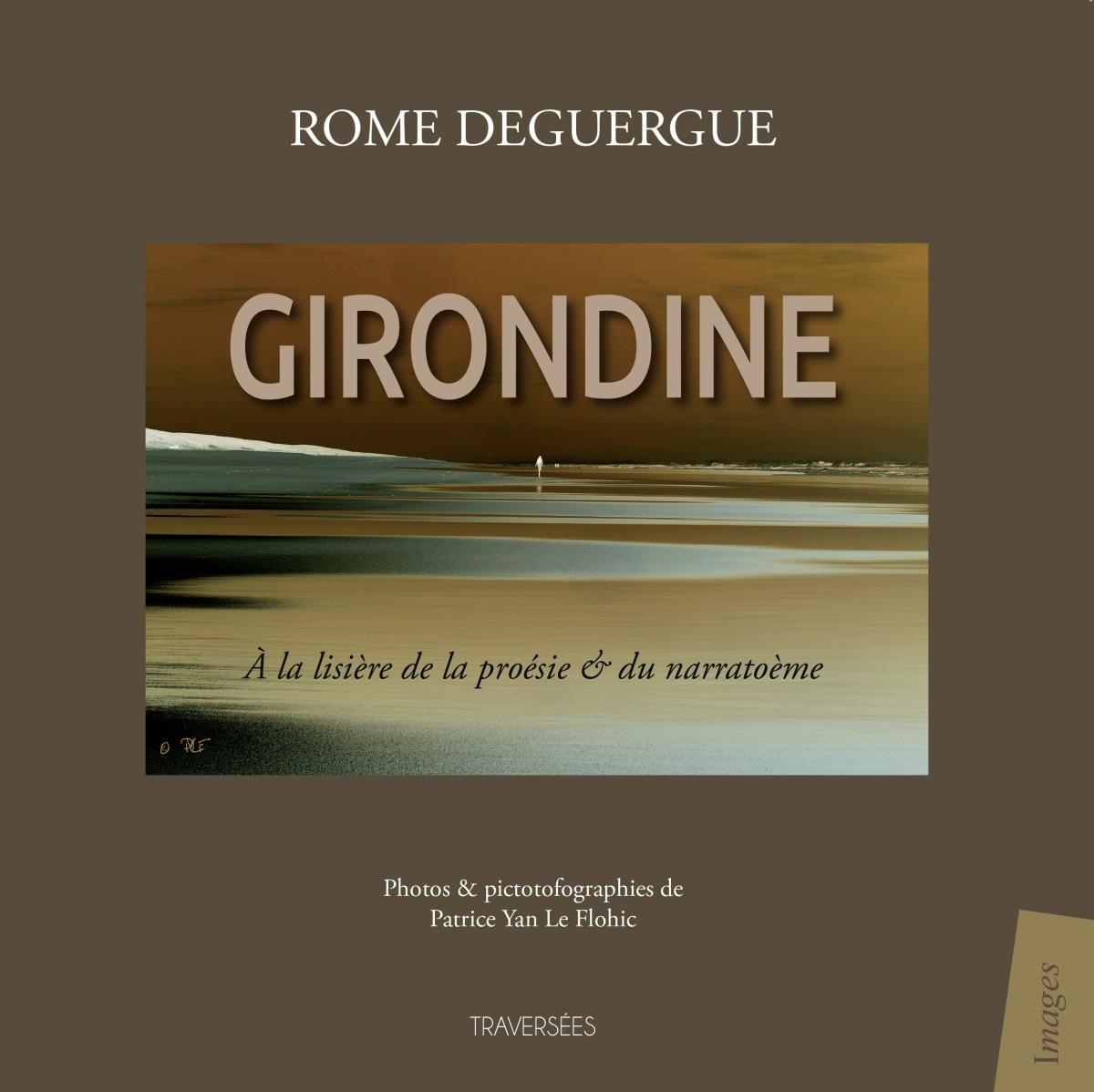 GIRONDINE, Rome Deguergue, éditions Traversées,2018.