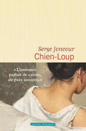 Rentrée littéraire—CHIEN-LOUP de SERGE JONCOUR RomanFlammarion