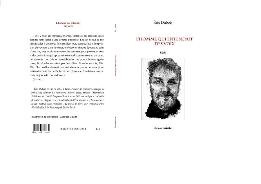 Eric Dubois, L'homme qui entendait des voix, éditions Unicité, 2019, 53 pages,13€.