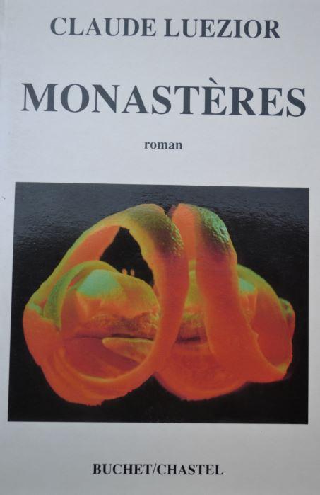Claude LUEZIOR, Monastères, Éd. Buchet/Chastel, Paris – Traversées, revue  littéraire